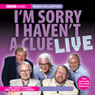 Im Sorry I Havent a Clue Live, by BBC Audiobooks