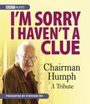 Im Sorry I Havent A Clue: Chairman Humph - A Tribute (Unabridged), by BBC Audiobooks