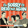 Im Sorry Ill Read that Again, Volume 4 Audiobook, by Graeme Greene