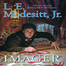Imager: The First Book of the Imager Portfolio (Unabridged) Audiobook, by L. E. Modesitt Jr.