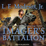Imagers Battalion: Imager Portfolio, Book 6 (Unabridged) Audiobook, by L. E. Modesitt Jr.
