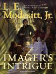 Imagers Intrigue: The Third Book of the Imager Portfolio (Unabridged) Audiobook, by L. E. Modesitt Jr.
