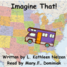 Imagine That! (Unabridged) Audiobook, by Linda Kathleen