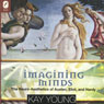 Imagining Minds: The Neuro-Aesthetics of Austen, Eliot, and Hardy: Theory Interpretation Narrative (Unabridged) Audiobook, by Kay Young