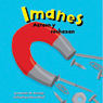 Imanes: Atraen y rechazan (Magnets: Pulling Together, Pushing Apart), by Natalie M. Rosinsky