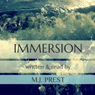 Immersion: Immersion Trilogy (Unabridged), by M. J. Prest