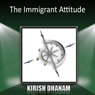 The Immigrant Attitude Audiobook, by Krish Dhanam