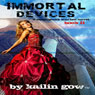 Immortal Devices: Steampunk Scarlett, Book 2 (Unabridged) Audiobook, by Kailin Gow