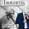 Immortal (Unabridged), by Gene Doucette