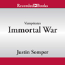 Immortal War: Vampirates, Book 6 (Unabridged) Audiobook, by Justin Somper