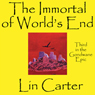 The Immortal of Worlds End: Gondwane Epic, Book 3 (Unabridged), by Lin Carter