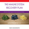 The Immune System Recovery Plan: A Doctors 4-Step Program to Treat Autoimmune Disease (Unabridged), by Susan Blum