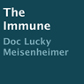 The Immune (Unabridged) Audiobook, by Doc Lucky Meisenheimer