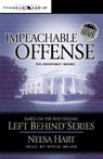 Impeachable Offense: Left Behind Political #2 (Unabridged) Audiobook, by Neesa Hart