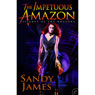 The Impetuous Amazon: Alliance of the Amazons, Book 2 (Unabridged) Audiobook, by Sandy James