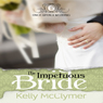 The Impetuous Bride: Once Upon a Wedding (Unabridged) Audiobook, by Kelly McClymer