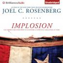 Implosion: Can America Recover from Its Economic and Spiritual Challenges in Time? (Unabridged) Audiobook, by Joel C. Rosenberg