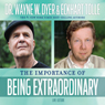 The Importance of Being Extraordinary Audiobook, by Wayne W. Dyer