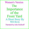 The Importance of the Front Yard: Womens Version (Unabridged) Audiobook, by Will Bevis