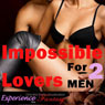 Impossible Lovers for MEN, Vol. 2: Directed Erotic Visualisation (Unabridged) Audiobook, by Essemoh Teepee
