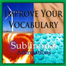 Improve Your Vocabulary Subliminal Affirmations: Relax with Family & Relaxing Traveling, Solfeggio Tones, Binaural Beats, Self Help Meditation Hypnosis, by Subliminal Hypnosis