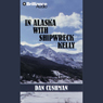 In Alaska with Shipwreck Kelly: A Five Star Western Audiobook, by Dan Cushman