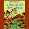 In Aunt Giraffes Green Garden (Unabridged), by Jack Prelutsky