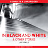 In Black and White and Other Stories (Unabridged), by Jan Mark
