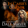 In Cassies Corner (Unabridged) Audiobook, by Dale Mayer