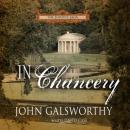 In Chancery: Book Two of The Forsyte Saga (Unabridged), by John Galsworthy