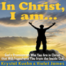 In Christ, I Am: Gods Promises on Who You Are in Christ that Will Transform You from the Inside Out (Unabridged) Audiobook, by Krystal Kuehn