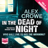 In the Dead of Night (Unabridged), by Alex Crowe