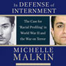 In Defense of Internment: The Case for Racial Profiling in World War II and the War on Terror (Unabridged), by Michelle Malkin