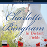 In Distant Fields (Unabridged), by Charlotte Bingham