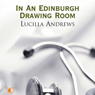 In an Edinburgh Drawing Room (Unabridged), by Lucilla Andrews