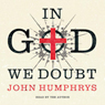 In God We Doubt, by John Humphrys