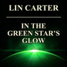 In the Green Stars Glow: Green Star, Book 5 (Unabridged) Audiobook, by Lin Carter