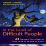 In the Land of Difficult People: 24 Timeless Tales Reveal How to Tame Beasts at Work (Unabridged) Audiobook, by Terrence Gargiulo