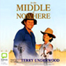 In the Middle of Nowhere (Unabridged), by Terry Underwood