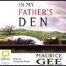 In My Fathers Den (Unabridged), by Maurice Gee