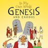 In My Own Words: Genesis and Exodus (Unabridged) Audiobook, by Barbara-Ann Wheeler