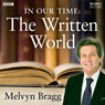 In Our Time: The Written World Audiobook, by Melvyn Bragg