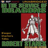 In the Service of Dragons (Unabridged) Audiobook, by Robert Stanek