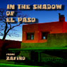 In the Shadow of El Paso (Unabridged) Audiobook, by Frank Zafiro