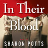 In Their Blood: A Novel (Unabridged) Audiobook, by Sharon Potts