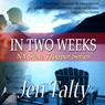 In Two Weeks (Unabridged), by Jen Talty