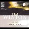 In the Winter Dark (Unabridged) Audiobook, by Tim Winton