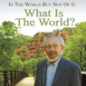 In the World but Not of It: What Is the World? Audiobook, by David R. Hawkins