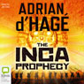 Inca Prophecy (Unabridged), by Adrian d'Hage