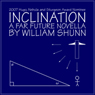 Inclination: A Far Future Novella (Unabridged) Audiobook, by William Shunn